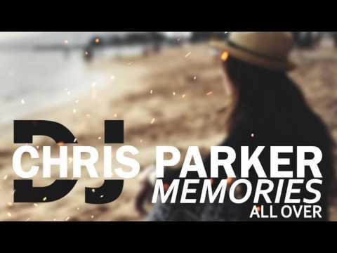DJ Chris Parker – Memories (All Over) / Lyrics