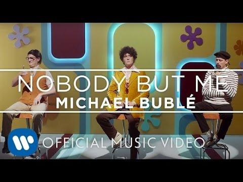 Michael Bublé – Nobody But Me [OFFICIAL MUSIC VIDEO]