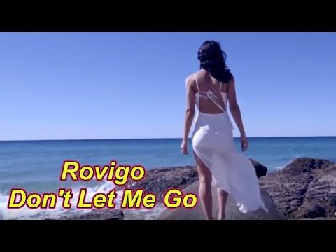 Rovigo - Don't Let Me Go ( Remix )  Ultra HD