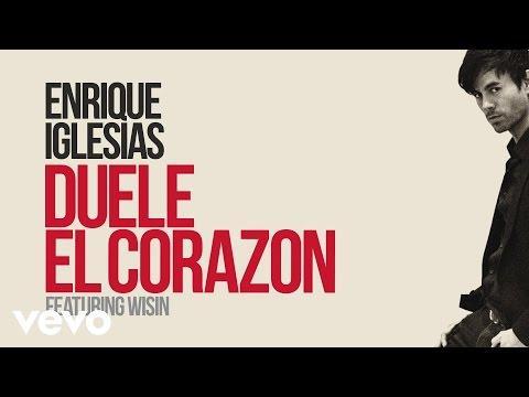 Enrique Iglesias - DUELE EL CORAZON Ft. Wisin (Lyric Video)