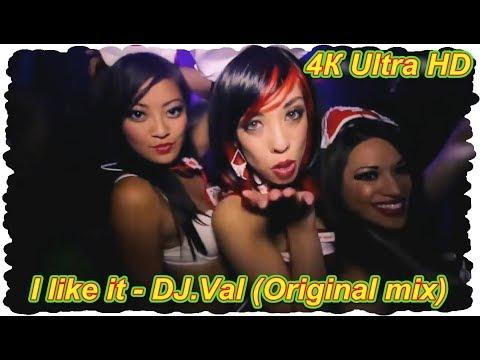 I Like It - DJ.Val (Original Mix)