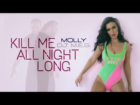 DJ M.E.G. Ft.  MOLLY - Kill Me All Night Long