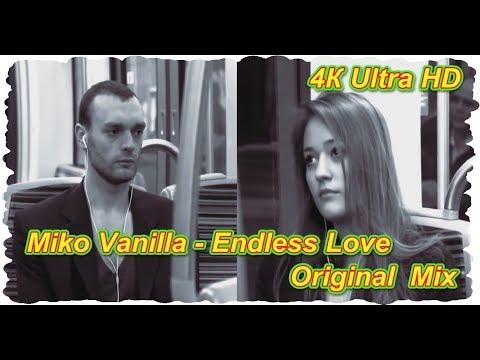 Miko Vanilla - Endless Love ( Original  Mix ) Ultra HD