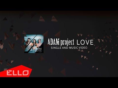 ADAM Project - Love / ELLO UP^ /
