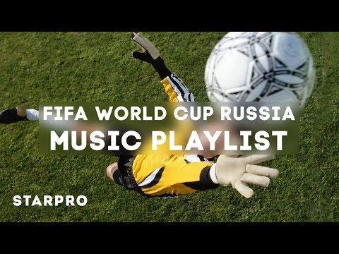 Футбольный плейлист - FIFA World Cup Russia Music Playlist