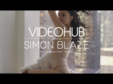 Simon Blaze - The Feeling (feat. Razah) (VideoHUB) #enjoybeauty