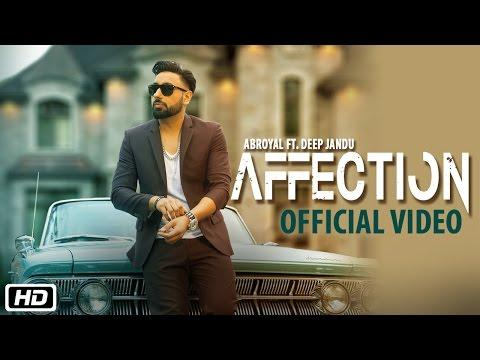 Affection | Abroyal Ft. Deep Jandu | Official Video Song
