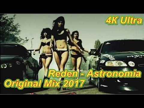 Reden - Astronomia (Original Mix) Ultra HD