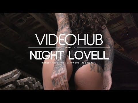 Night Lovell - Forget About Me (Mirkwood Trap Remix) (VideoHUB) #enjoybeauty